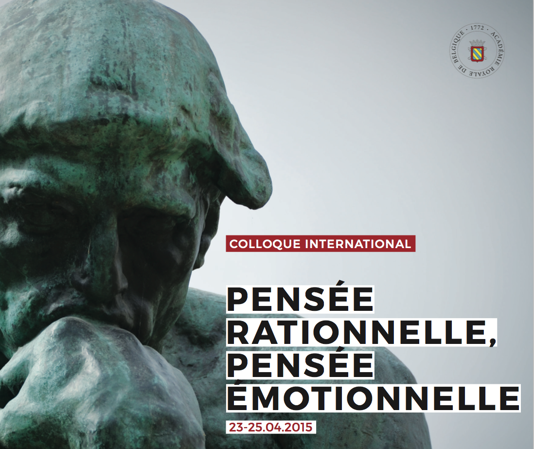 "Colloquium ""Pensée rationelle, pensée émotionnelle at the Royal Academy, April 23-25, 2015"